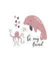 sweet design with cute manatee and octopus vector image