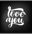 chalkboard blackboard lettering love you vector image vector image
