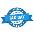 tax day ribbon tax day round blue sign tax day vector image vector image