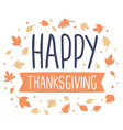 thanksgiving with text happy thanksgiving r vector image vector image