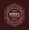 vodka strong booze label design template vector image vector image