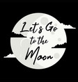 lets go to the moon vector image