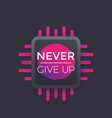 never give up poster motivational quote vector image vector image