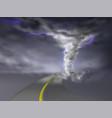 tornado with lightnings hurricane on road vector image