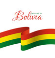 welcome to bolivia card with flag of bolivia vector image