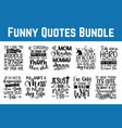 funny quotes bundle svg eps files for cutting mach vector image