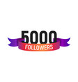 5000 followers number with color bright ribbon vector image vector image