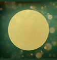 circle gold foil on green with bokeh background vector image