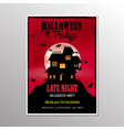 halloween late night party poster and scary house vector image