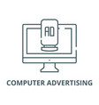 computer advertising line icon linear vector image vector image