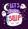 lets just sleep vector image