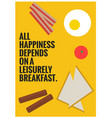 all happiness depends on a leisurely breakfast vector image