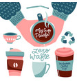 bring your own cup coffee cup set collection of vector image vector image