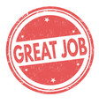 great job sign or stamp vector image vector image
