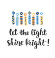 let the light shine bright hanukkah greeting card vector image vector image
