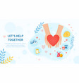 lets help together concept with helping hands vector image