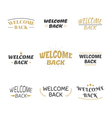 Welcome back design collection Set of labels vector image vector image