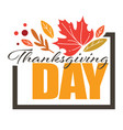 thanksgiving day greeting banner with dry leaves vector image vector image