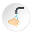 washing hands under running water icon circle vector image vector image