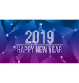 abstract futuristic new year eve 2019 background vector image