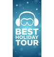 Best holiday tour on blue background vector image vector image