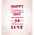 Happy Valentines Day background I Love You vector image