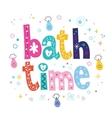 Bath time decorative lettering type design vector image vector image