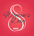 8 march logo womens day card on red background vector image