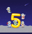 five astronaut on big number five vector image vector image