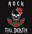 rock till death type fashion design with skull vector image