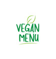vegan menu green word text with leaf icon logo vector image vector image