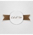 Eid al-Fitr greeting paper Tag vector image
