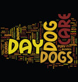 the positve benefits of dog day care text vector image vector image
