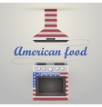 stove and extractor American food vector image