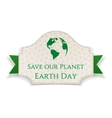 Earth Day realistic Banner on green Ribbon vector image vector image