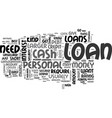 what kind of personal loan do you need text word vector image vector image