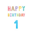 happy 1st birthday anniversary card vector image