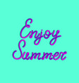 inscription of enjoy summer in 3d style vector image vector image