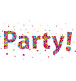 party sign with colorful confetti vector image