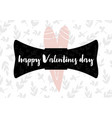 card with calligraphy lettering happy valentines vector image vector image