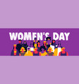 womens day web banner diverse woman team vector image vector image