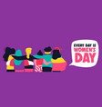 every day is womens day banner with girl friends vector image vector image