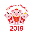 happy chinese new year 2019 and three pigs vector image vector image