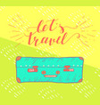 travel inspiration quote with suitcase vector image vector image