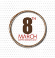8 march typographic womens day design vector image