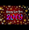 gold snow 2019 happy new year on the snowflakes vector image vector image