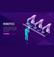 factory conveyor belt landing page robotics arms vector image