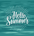 hello summer hand drawn lettering with rays vector image