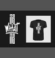 what it is phrase t shirt print design vector image vector image