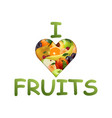 heart with fruit realistic style juicy fruits vector image